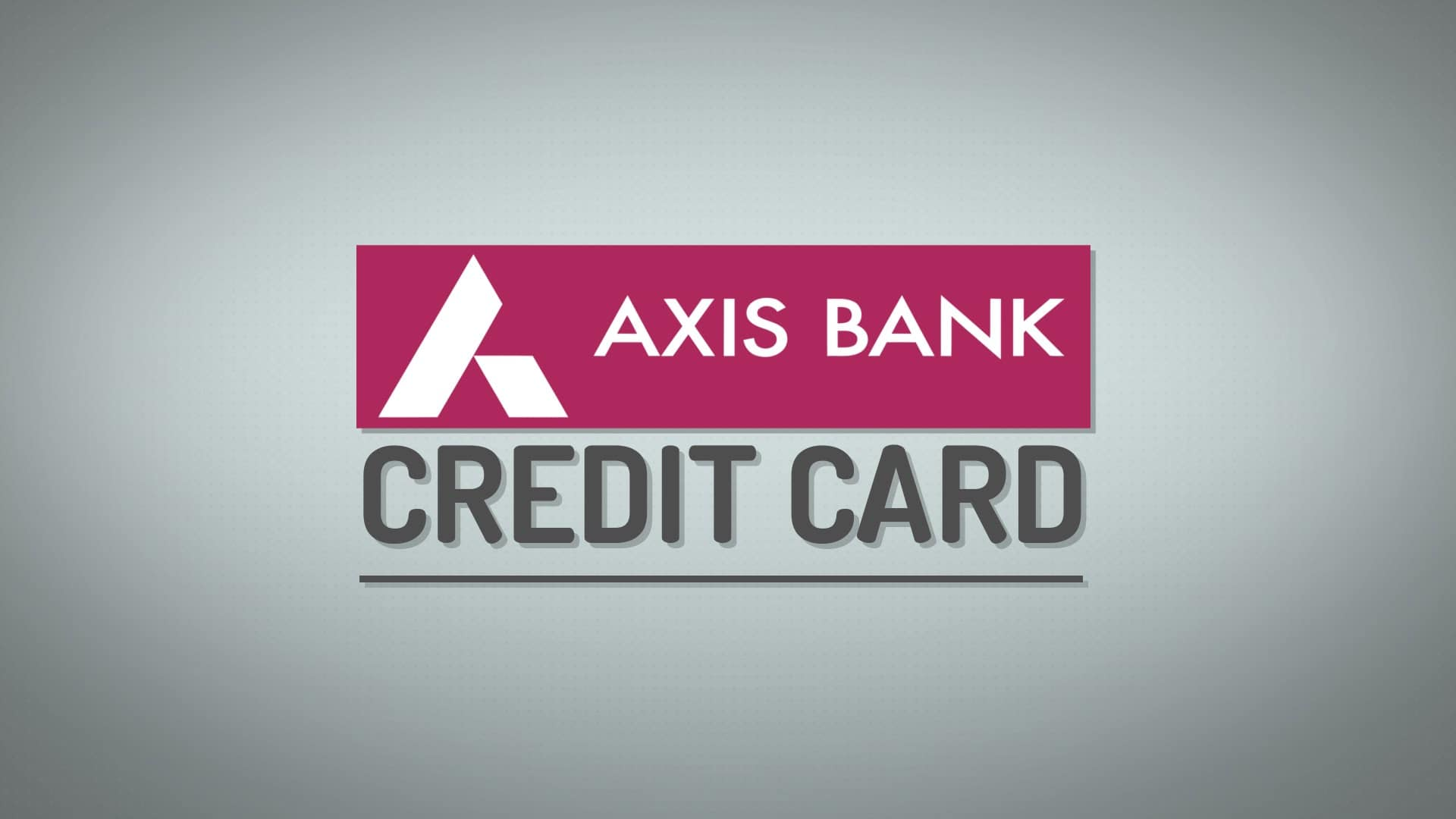 Axis Bank Credit Card